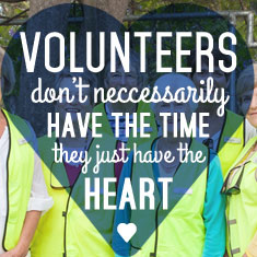 VOLUNTEERS don't necessarily have the time, THEY JUST HAVE THE HEART