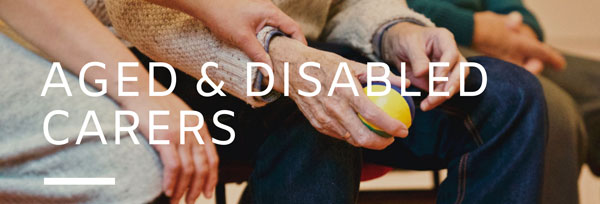 Aged & Disabled Carers