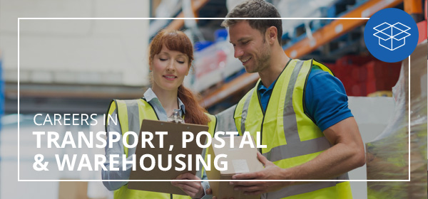 Careers in Transport, Postal and Warehousing